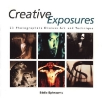 Creative Exposures : 23 Photographers Discuss Art and Technique (A Lark Photography Book) артикул 1543a.